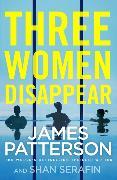 Cover-Bild zu Patterson, James: Three Women Disappear