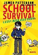 Cover-Bild zu Patterson, James: School Survival - Lasst mich hier raus!