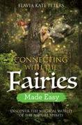 Cover-Bild zu Connecting with the Fairies Made Easy von Peters, Flavia Kate