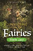 Cover-Bild zu Connecting with the Fairies Made Easy (eBook) von Peters, Flavia Kate