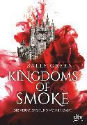 Cover-Bild zu Kingdoms of Smoke - Die Verschwörung von Brigant von Green, Sally