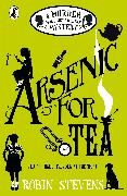 Cover-Bild zu Stevens, Robin: Arsenic For Tea (eBook)