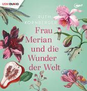 Cover-Bild zu Kornberger, Ruth: Frau Merian und die Wunder der Welt