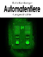 Cover-Bild zu Kornberger, Ruth: Automatentiere (eBook)