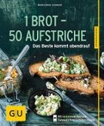 Cover-Bild zu 1 Brot - 50 Aufstriche (eBook) von Zunner, Marianne