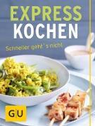 Cover-Bild zu Expresskochen - schneller geht's nicht (eBook) von Schinharl, Cornelia