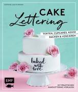 Cover-Bild zu Cake Lettering - Torten, Cupcakes, Kekse backen und verzieren von Rinner, Stephanie Juliette