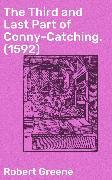 Cover-Bild zu Greene, Robert: The Third and Last Part of Conny-Catching. (1592) (eBook)