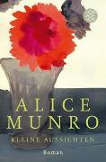 Cover-Bild zu Munro, Alice: Kleine Aussichten