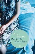 Cover-Bild zu Munro, Alice: Die Liebe einer Frau