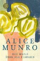 Cover-Bild zu Munro, Alice: Der Mond über der Eisbahn (eBook)