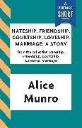 Cover-Bild zu Munro, Alice: Hateship, Friendship, Courtship, Loveship, Marriage: A Story (eBook)