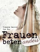 Cover-Bild zu Larsen, Claudia: Frauen beten anders