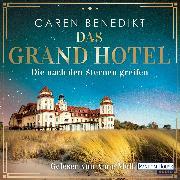 Cover-Bild zu Benedikt, Caren: Das Grand Hotel - Die nach den Sternen greifen (Audio Download)