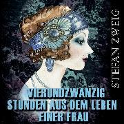 Cover-Bild zu Zweig, Stefan: Vierundzwanzig Stunden aus dem Leben einer Frau (Stefan Zweig) (Audio Download)