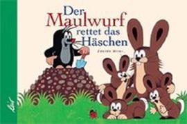 Cover-Bild zu Miler, Zdenek: Der Maulwurf rettet das Häschen