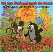 Cover-Bild zu Cernik, Michal: Mit dem Maulwurf durch die Woche