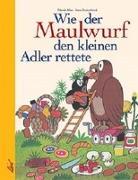 Cover-Bild zu Doskocilova, Hana: Wie der Maulwurf den kleinen Adler rettete