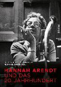 Cover-Bild zu Boll, Monika (Hrsg.): Hannah Arendt und das 20. Jahrhundert