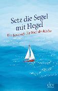 Cover-Bild zu Hellmann, Brigitte (Hrsg.): Setz die Segel mit Hegel