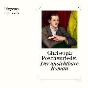 Cover-Bild zu Poschenrieder, Christoph: Der unsichtbare Roman (Audio Download)