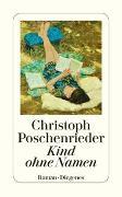 Cover-Bild zu Poschenrieder, Christoph: Kind ohne Namen