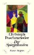 Cover-Bild zu Poschenrieder, Christoph: Der Spiegelkasten (eBook)