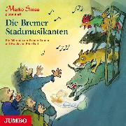 Cover-Bild zu Simsa, Marko: Die Bremer Stadtmusikanten (Audio Download)