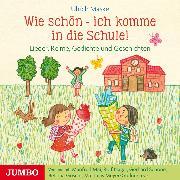 Cover-Bild zu Maske, Ulrich: Wie schön - ich komme in die Schule! (Audio Download)