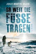Cover-Bild zu So weit die Füße tragen von Bauer, Josef Martin