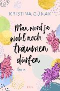 Cover-Bild zu Man wird ja wohl noch träumen dürfen (eBook) von Günak, Kristina
