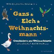Cover-Bild zu Andersen, Hans Christian: Gans & Elch & Weihnachtsmann (Audio Download)