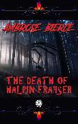 Cover-Bild zu Bierce, Ambrose: Ambrose Bierce - The Death of Halpin Frayser (eBook)