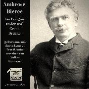 Cover-Bild zu Bierce, Ambrose: Ein Ereignis an der Owl Creek Brücke (Audio Download)