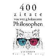 Cover-Bild zu Bierce, Ambrose: 400 Zitate von wenig bekannten Philosophen (Audio Download)