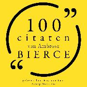 Cover-Bild zu Bierce, Ambrose: 100 citaten van Ambrose Bierce (Audio Download)