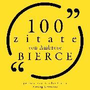 Cover-Bild zu Bierce, Ambrose: 100 Zitate von Ambrose Bierce (Audio Download)