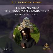 Cover-Bild zu Bierce, Ambrose: B. J. Harrison Reads The Monk and the Hangman's Daughter (Audio Download)