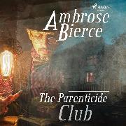 Cover-Bild zu Bierce, Ambrose: The Parenticide Club (Audio Download)
