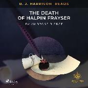 Cover-Bild zu Bierce, Ambrose: B. J. Harrison Reads The Death of Halpin Frayser (Audio Download)