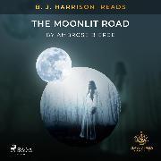 Cover-Bild zu Bierce, Ambrose: B. J. Harrison Reads The Moonlit Road (Audio Download)