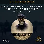 Cover-Bild zu Bierce, Ambrose: B. J. Harrison Reads An Occurrence at Owl Creek Bridge and Other Tales (Audio Download)