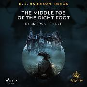 Cover-Bild zu Bierce, Ambrose: B. J. Harrison Reads The Middle Toe of the Right Foot (Audio Download)