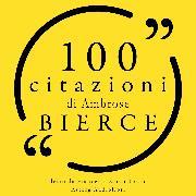 Cover-Bild zu Bierce, Ambrose: 100 citazioni Ambrose Bierce (Audio Download)