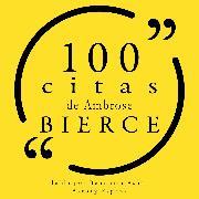 Cover-Bild zu Bierce, Ambrose: 100 citas de Ambrose Bierce (Audio Download)