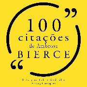 Cover-Bild zu Bierce, Ambrose: 100 citações de Ambrose Bierce (Audio Download)