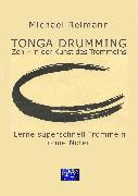 Cover-Bild zu Reimann, Michael: Tonga Drumming - Zen in der Kunst des Trommelns (eBook)