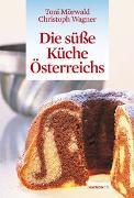 Cover-Bild zu Die süße Küche Österreichs von Mörwald, Toni