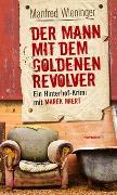 Cover-Bild zu Der Mann mit dem goldenen Revolver von Wieninger, Manfred