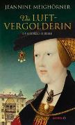 Cover-Bild zu Die Luftvergolderin von Meighörner, Jeannine